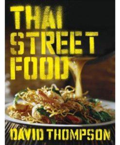 Thai Street Food by David Thompson