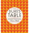 The Duke's Table: The Complete Book of Vegetarian Italian Cooking