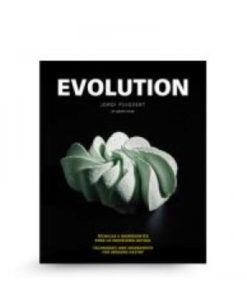 Evolution - Techniques and Ingredients for Modern Pastry by Jordi Puigvert