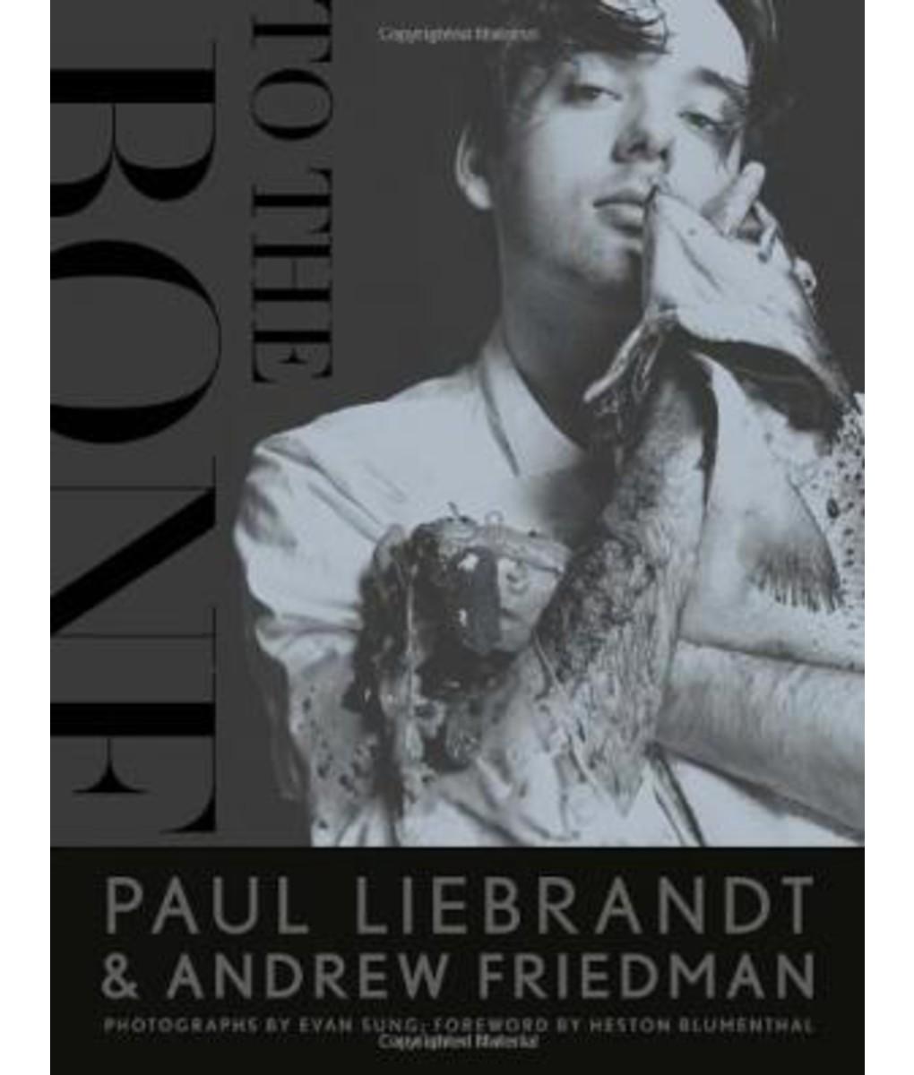 To The Bone - Paul Liebrandt & Andrew Friedman