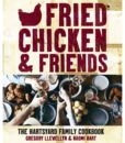 Fried Chicken & Friends  The Hartsyard Family Cookbook by Gregory Llewellyn and Naomi Hart